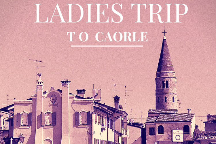 Caorle Ladies Trip