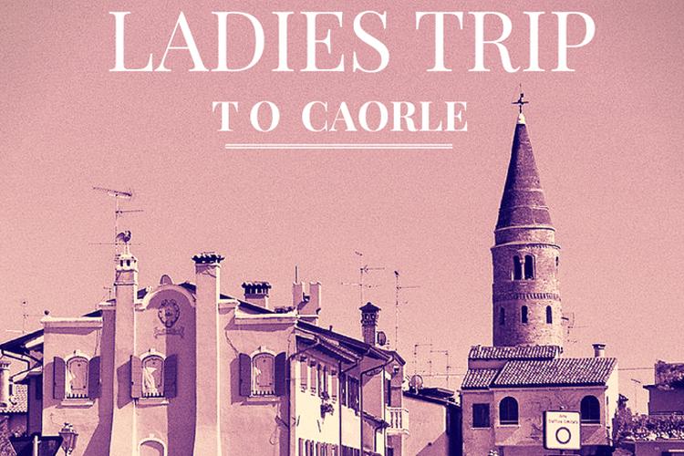 Caorle Ladies Trip