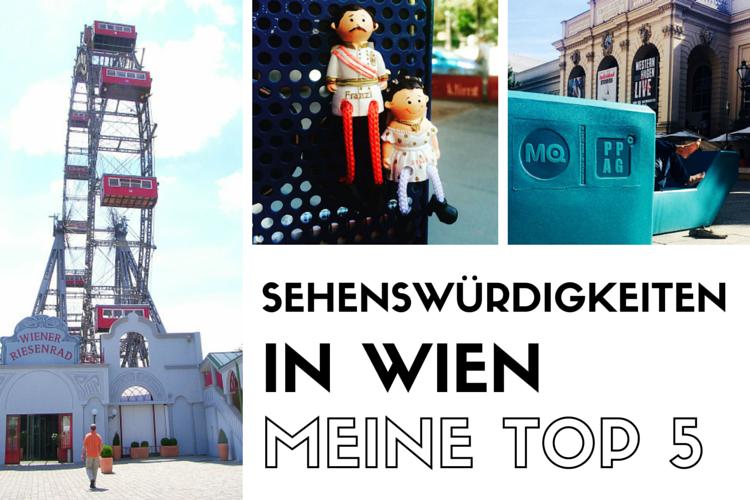 Sehenswürdigkeiten in Wien meine Top 5