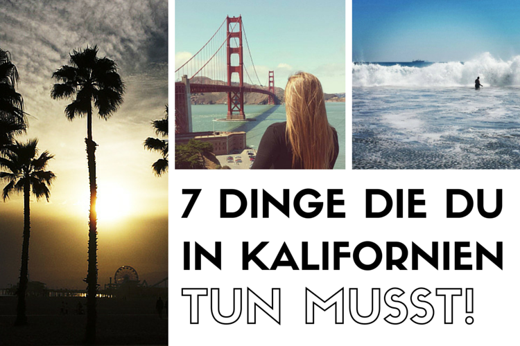 Kalifornien Rundreise: 7 Dinge die in Kalifornien tun musst